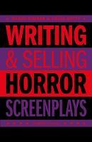 Writing & Selling - Horror Screenplays (Paperback)