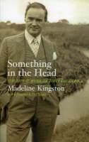 Something in the Head: The Life and Work of John Broderick (Paperback)