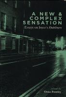 "A New and Complex Sensation: Essays on Joyce's ""Dubliners"" (Hardback)"
