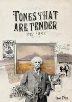 The Tones That are Tender: Percy French 1854-1920 (Hardback)