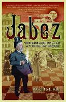Jabez: The Rise and Fall of a Victorian Rogue (Paperback)