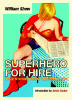 Superhero for Hire: True Stories From the Small Ads