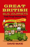 Great British Bus Journeys: Travels Through Unfamous Places (Paperback)