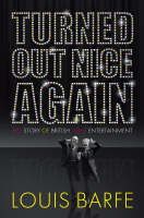 Turned out Nice Again: The Story of British Light Entertainment (Hardback)