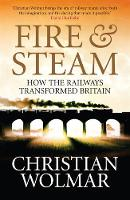 Fire and Steam: A New History of the Railways in Britain (Paperback)