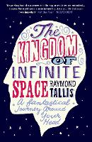 The Kingdom of Infinite Space: A Fantastical Journey around Your Head (Paperback)