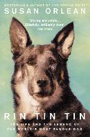 Rin Tin Tin: The Life and Legend of the World's Most Famous Dog (Paperback)