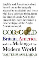 God and Gold: Britain, America and the Making of the Modern World (Paperback)