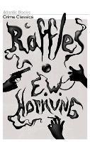 Raffles: The Amateur Cracksman (Crime Classics) - Atlantic Classic Crime (Paperback)