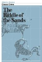 The Riddle of the Sands - Atlantic Classic Crime (Paperback)