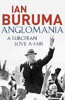 Anglomania: A European Love Affair (Paperback)