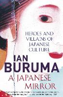 A Japanese Mirror: Heroes and Villains of Japanese Culture (Paperback)