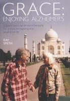 Amazing Grace: Enjoying Alzheimer's (Hardback)