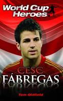 Cesc Fabregas - World Cup Heroes (Paperback)