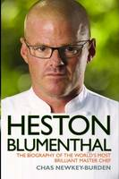 Heston Blumenthal: The Biography of the World's Most Brilliant Master Chef. (Paperback)