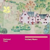 Avebury Manor, Wiltshire: National Trust Guidebook (Paperback)