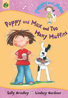 Poppy and Max and Too Many Muffins - Poppy and Max 16 (Paperback)