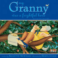 My Granny: Was a Frightful Bore (But She Isn't Any More) (Hardback)