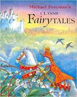 Michael Foreman's Classic Fairy Tales (Paperback)