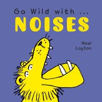 Go Wild with Noises (Board book)