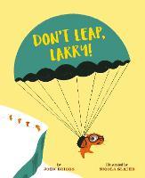 Don't Leap, Larry! (Paperback)