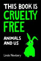 This Book is Cruelty-Free: Animals and Us (Paperback)