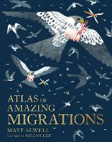 Atlas of Amazing Migrations (Hardback)