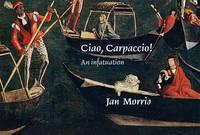 Ciao, Carpaccio!: An Infatuation (Hardback)