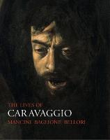 The Lives of Caravaggio - Lives of the Artists (Paperback)