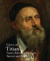 Lives of Titian - The Lives of the Artists (Paperback)