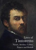 Lives of Tintoretto - The Lives of the Artists (Paperback)
