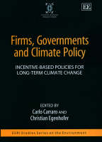 Firms, Governments and Climate Policy: Incentive-Based Policies for Long-Term Climate Change - ESRI Studies Series on the Environment (Hardback)