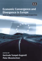 Economic Convergence and Divergence in Europe: Growth and Regional Development in an Enlarged European Union (Hardback)
