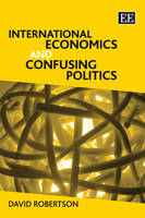 International Economics and Confusing Politics (Hardback)