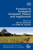 Frontiers in Ecological Economic Theory and Application - Advances in Ecological Economics Series (Hardback)