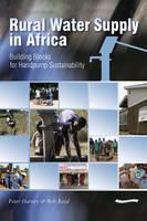 Rural Water Supply in Africa: Building Blocks for Handpump Sustainability (Paperback)