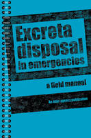 Excreta Disposal in Emergencies: A Field Manual (Paperback)