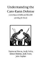 Understanding the Caro-Kann Defense (Paperback)