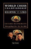 World Chess Championship: Kramnik Vs Leko 2004 (Paperback)
