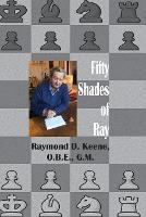 Fifty Shades of Ray: Chess in the year of the Coronavirus Pandemic (Paperback)
