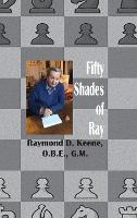 Fifty Shades of Ray: Chess in the year of the Coronavirus Pandemic (Hardback)