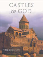 Castles of God: Fortified Religious Buildings of the World (Hardback)