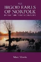The Bigod Earls of Norfolk in the Thirteenth Century (Hardback)