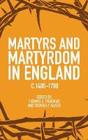 Martyrs and Martyrdom in England, c.1400-1700 - Studies in Modern British Religious History v. 15 (Hardback)