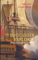 The Buccaneer Explorer - William Dampier`s Voyages (Paperback)