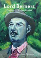 Lord Berners: Composer, Writer, Painter (Hardback)
