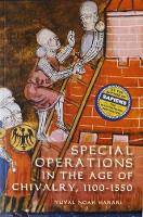 Special Operations in the Age of Chivalry, 1100-1550 - Warfare in History v. 24 (Paperback)