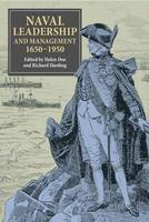 Naval Leadership and Management, 1650-1950 (Hardback)