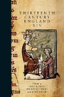 Thirteenth Century England XIV: Proceedings of the Aberystwyth and Lampeter Conference, 2011 - Thirteenth Century England (Hardback)