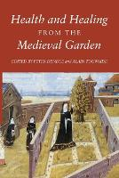 Health and Healing from the Medieval Garden (Paperback)